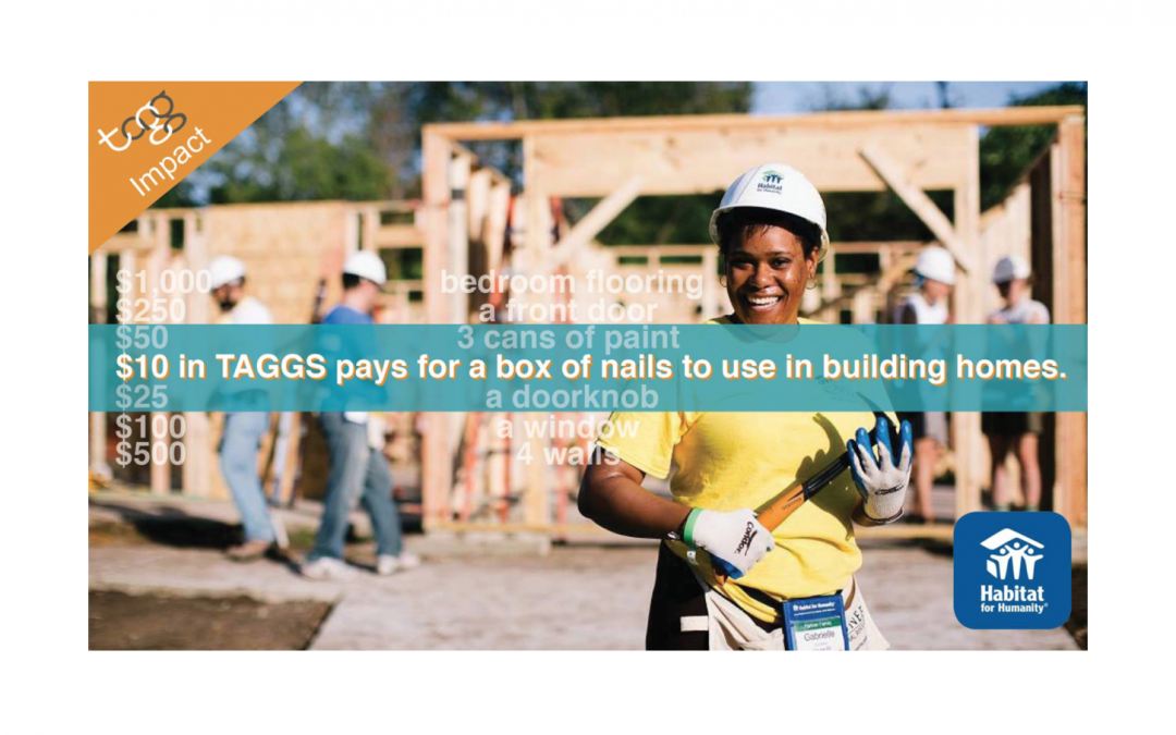 TAGG Impact: Habitat For Humanity
