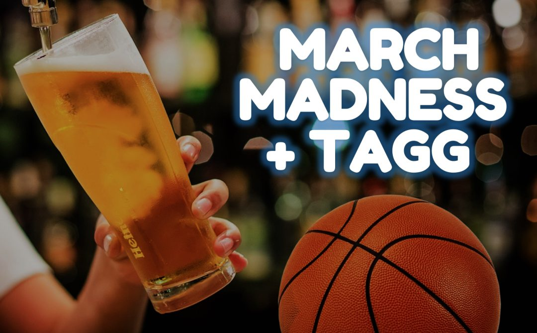 March Madness + TAGG