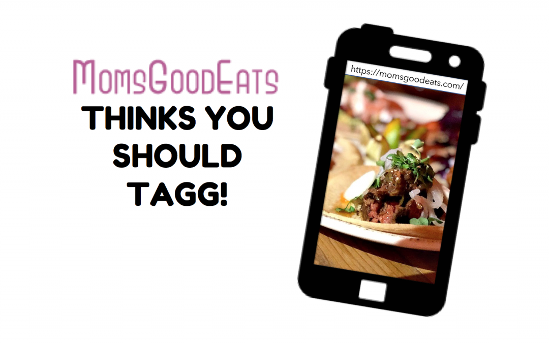 'Moms Good Eats' Blogger Thinks You Should TAGG