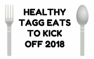 Healthy TAGG Eats to Kick Off 2018